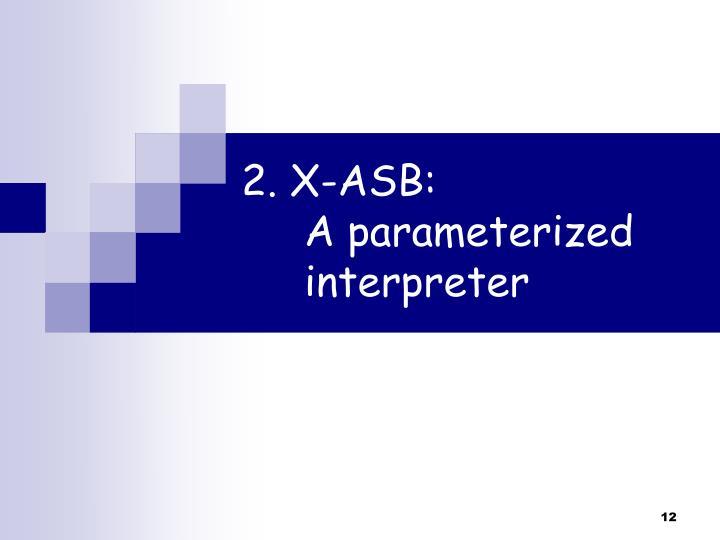 2. X-ASB: