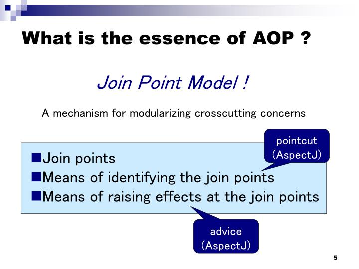 What is the essence of AOP ?