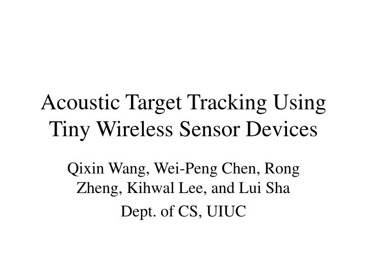 Acoustic target tracking using tiny wireless sensor devices