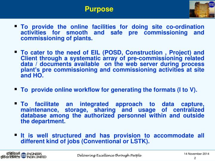 To provide the online facilities for doing site co-ordination activities for smooth and safe pre commissioning and commissioning of plants.
