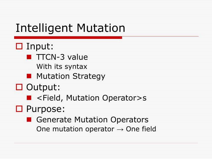 Intelligent Mutation