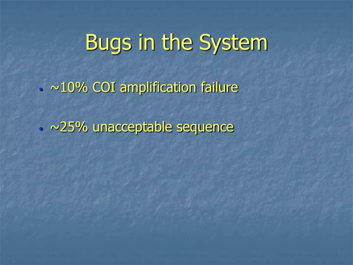 Bugs in the System