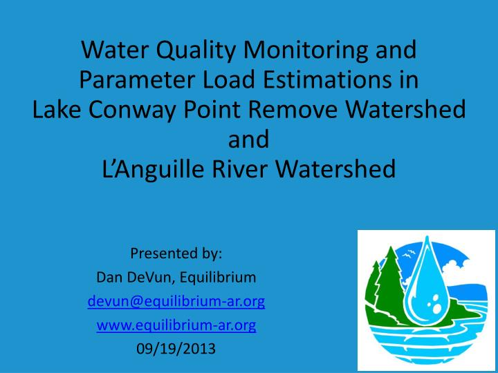 Water Quality Monitoring and Parameter Load Estimations in