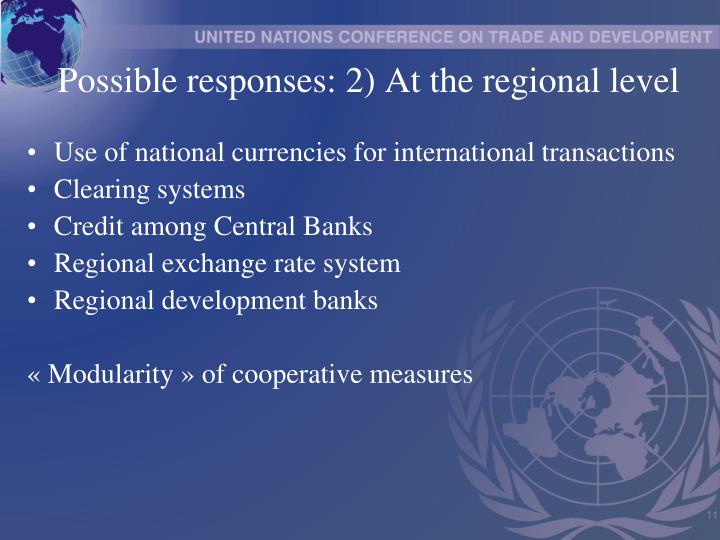 Possible responses: 2) At the regional level