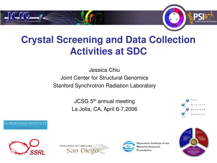 Crystal Screening and Data Collection Activities at SDC