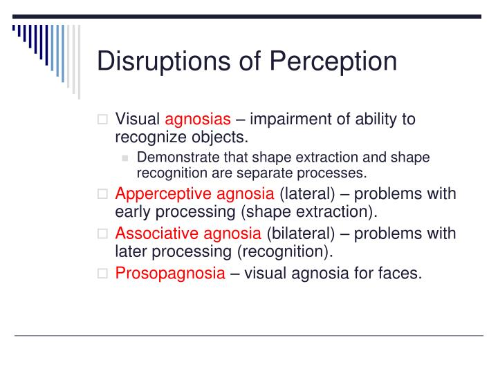 Disruptions of perception
