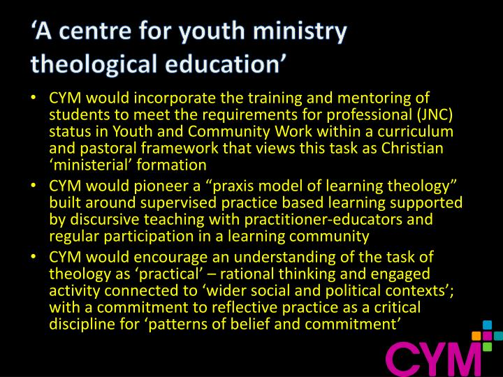 'A centre for youth ministry theological education'