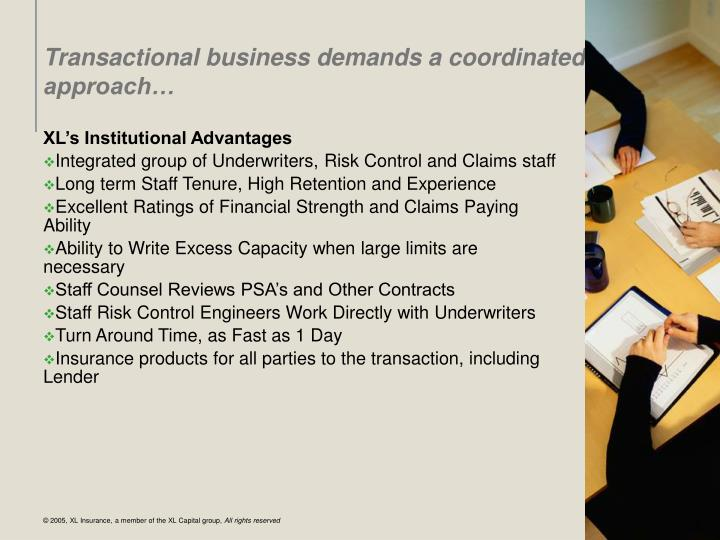 Transactional business demands a coordinated approach…