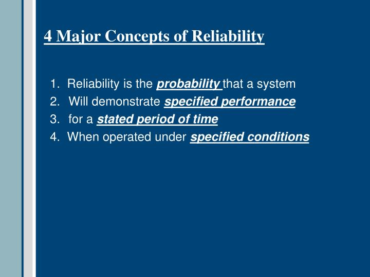 4 Major Concepts of Reliability