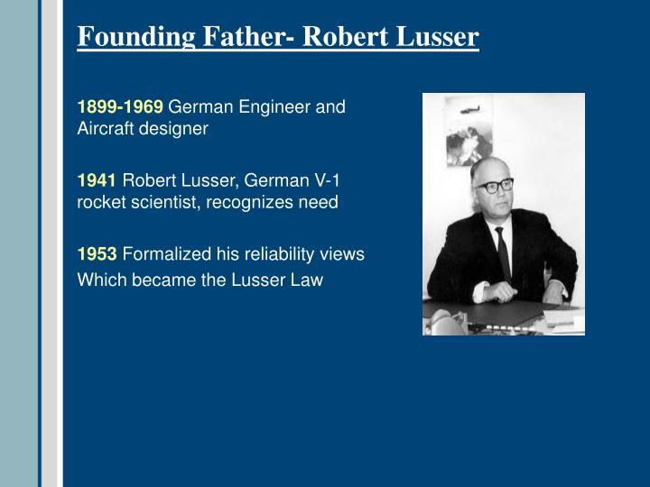 Founding Father- Robert Lusser