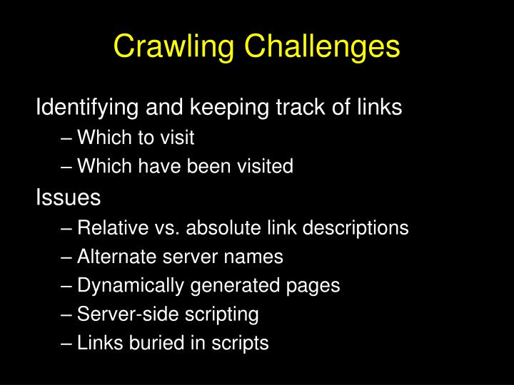 Crawling Challenges