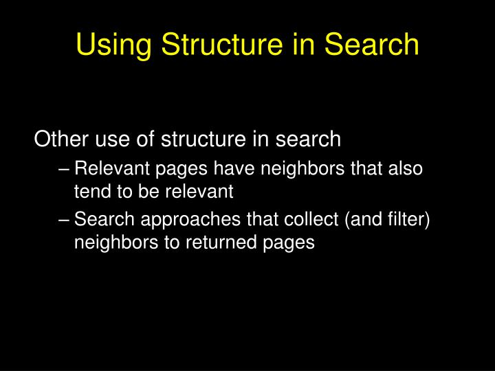 Using Structure in Search