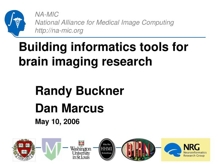 Building informatics tools for brain imaging research