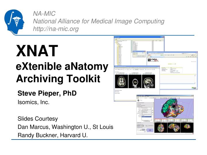 Xnat extenible anatomy archiving toolkit