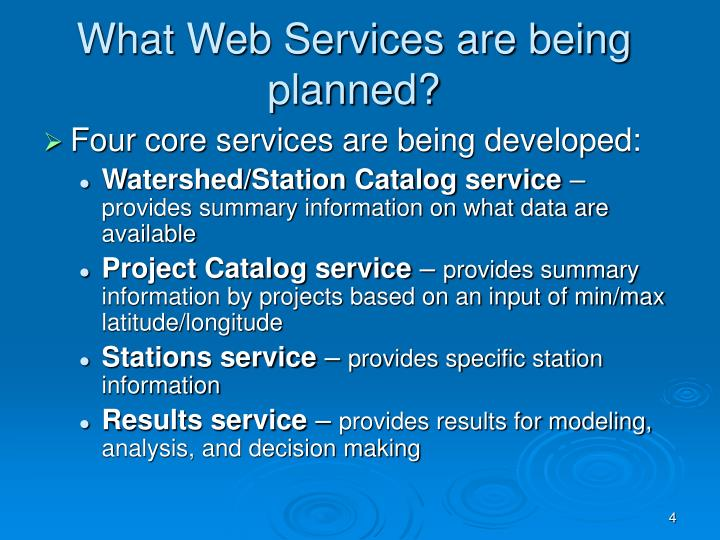 What Web Services are being planned?