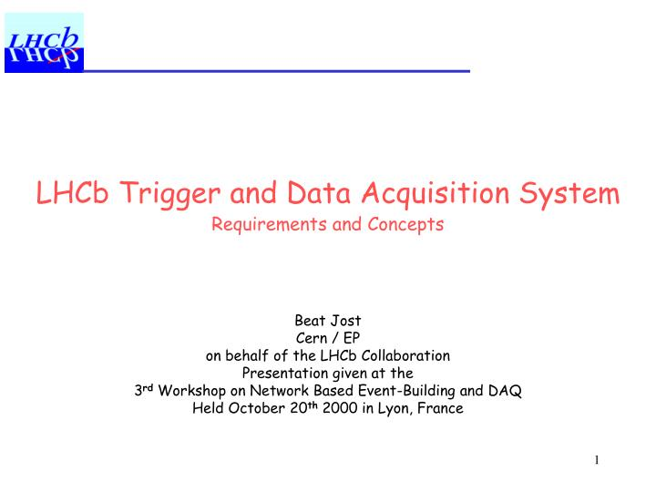 LHCb Trigger and Data Acquisition System