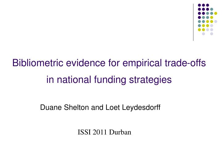 Bibliometric evidence for empirical trade offs in national funding strategies