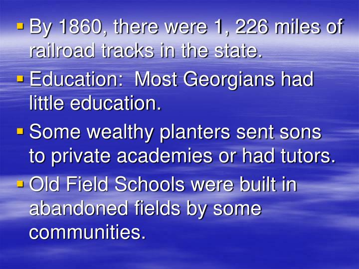 By 1860, there were 1, 226 miles of railroad tracks in the state.