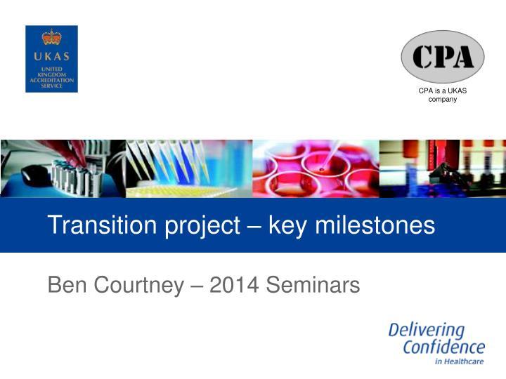 Transition project – key milestones