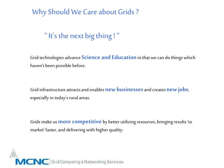 Why Should We Care about Grids ?