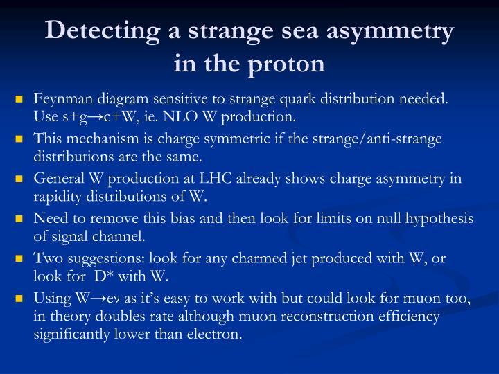 Detecting a strange sea asymmetry in the proton