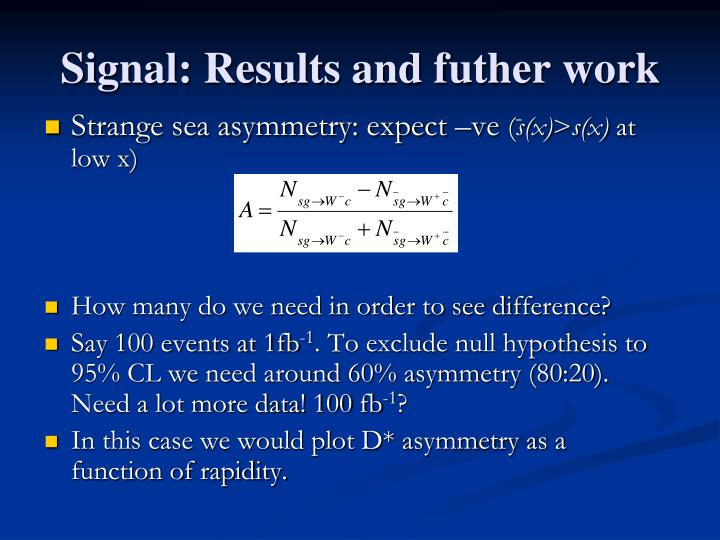 Signal: Results and futher work