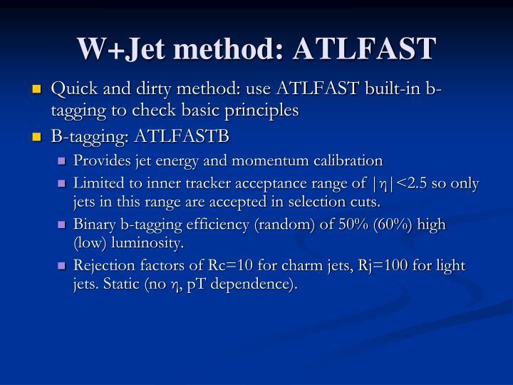 W+Jet method: ATLFAST