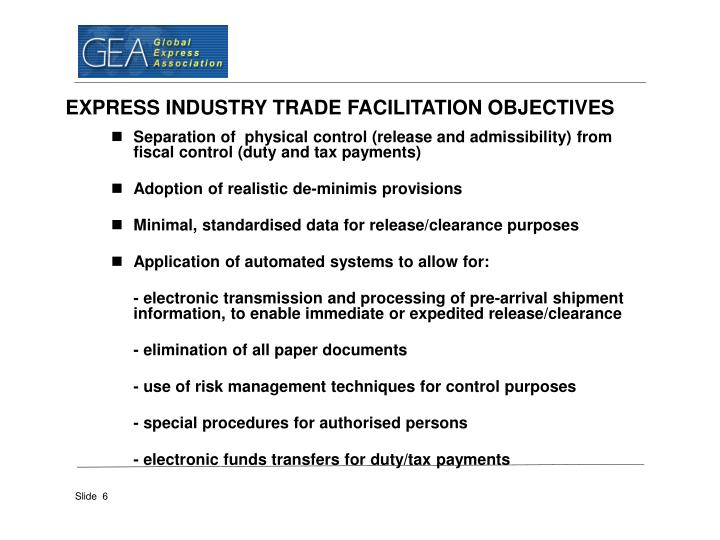 EXPRESS INDUSTRY TRADE FACILITATION OBJECTIVES