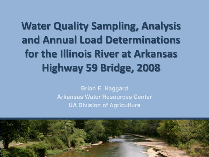 Water Quality Sampling, Analysis and Annual Load Determinations for the Illinois River at Arkansas Highway 59 Bridge, 2008