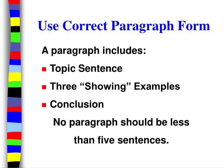 Use Correct Paragraph Form