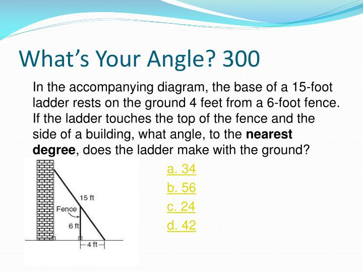What's Your Angle? 300