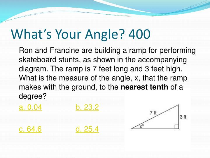 What's Your Angle? 400