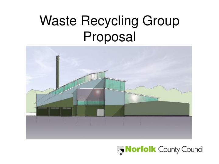 Waste Recycling Group Proposal