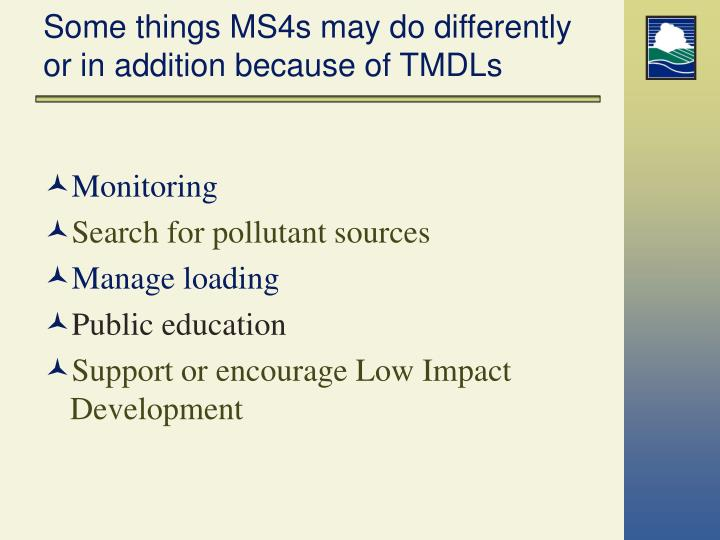 Some things MS4s may do differently or in addition because of TMDLs