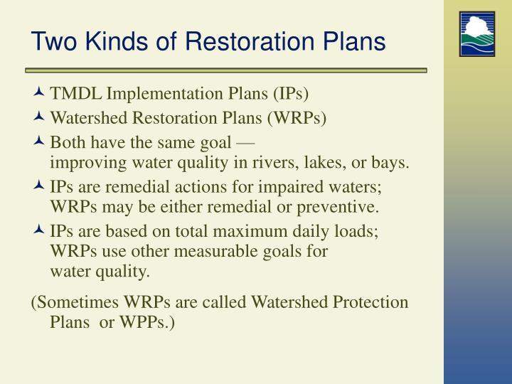 Two Kinds of Restoration Plans