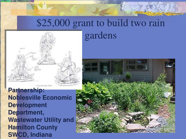 $25,000 grant to build two rain gardens