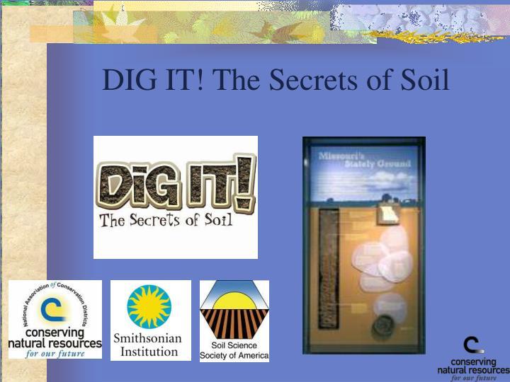 DIG IT! The Secrets of Soil