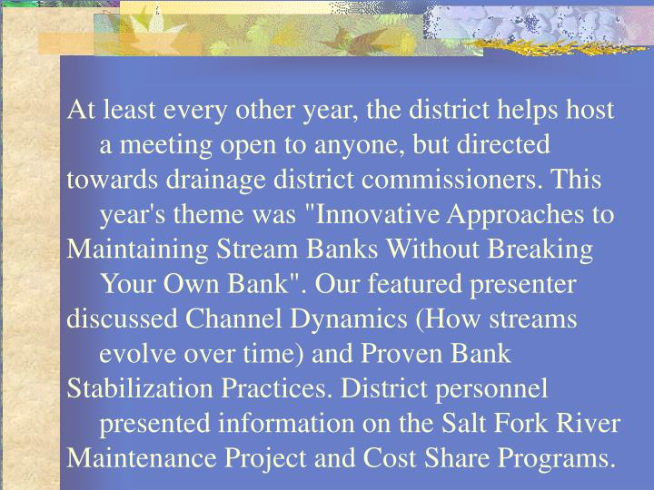 At least every other year, the district helps host a meeting open to anyone, but directed