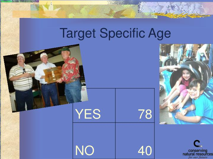 Target Specific Age