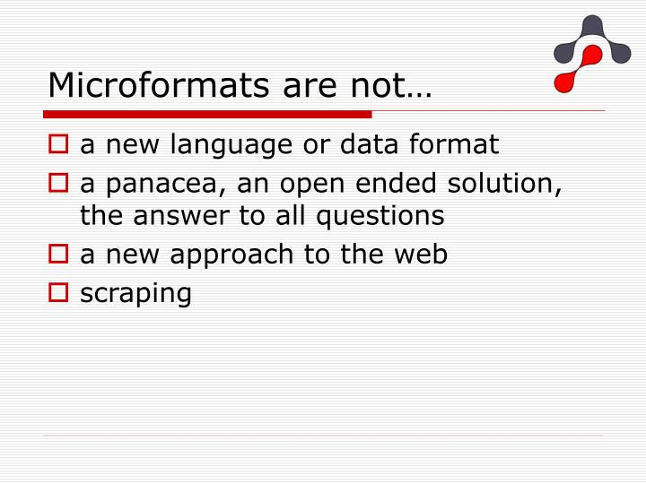Microformats are not…