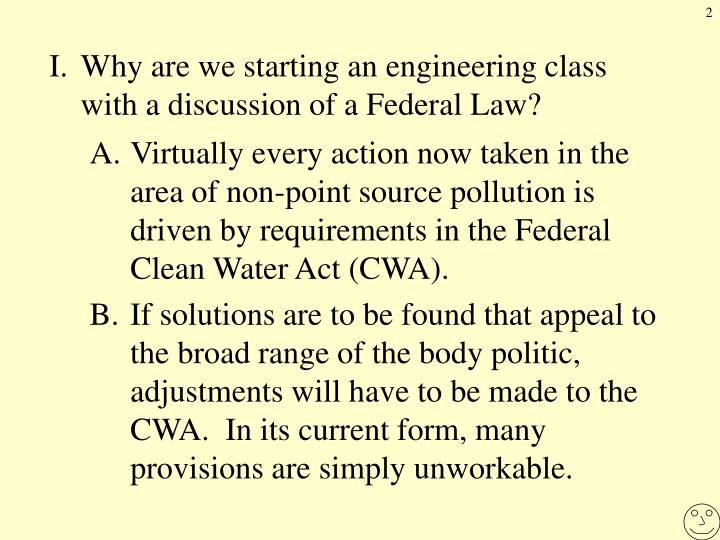 I.Why are we starting an engineering class with a discussion of a Federal Law?