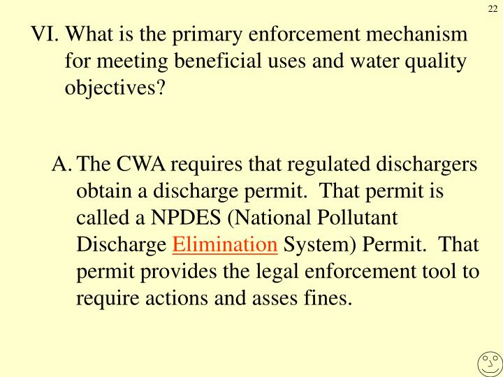 VI.What is the primary enforcement mechanism for meeting beneficial uses and water quality objectives?