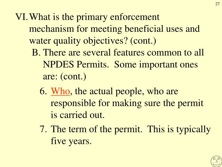 VI.What is the primary enforcement mechanism for meeting beneficial uses and water quality objectives? (cont.)