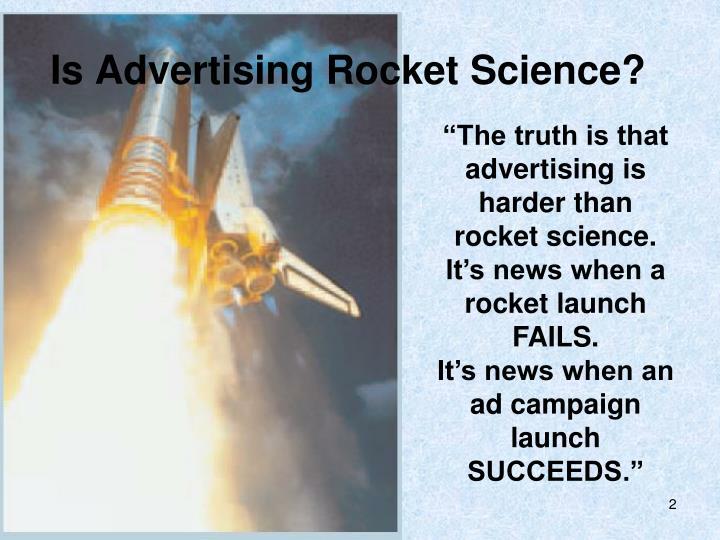 Is Advertising Rocket Science?