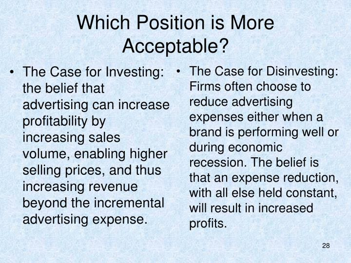 The Case for Investing: the belief that advertising can increase profitability by increasing sales volume, enabling higher selling prices, and thus increasing revenue beyond the incremental advertising expense.