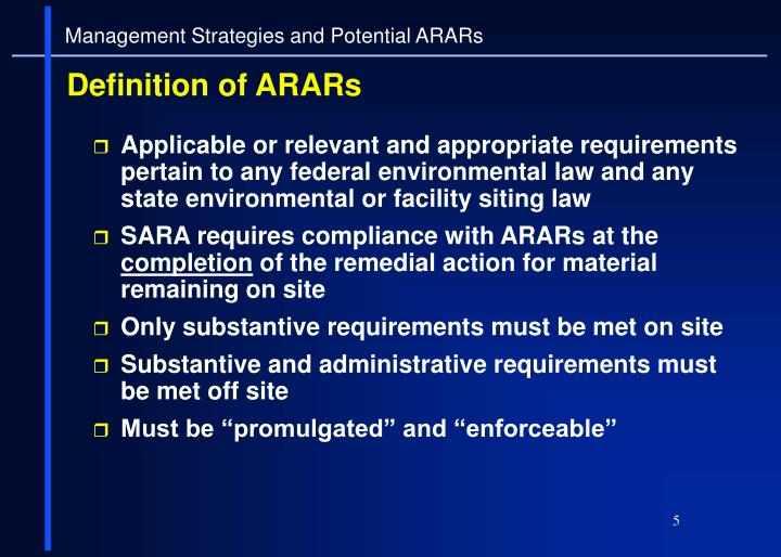 Applicable or relevant and appropriate requirements pertain to any federal environmental law and any state environmental or facility siting law
