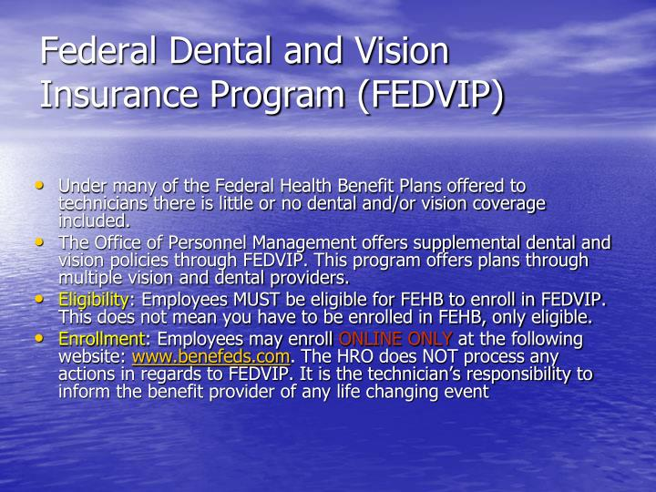 Federal Dental and Vision Insurance Program (FEDVIP)