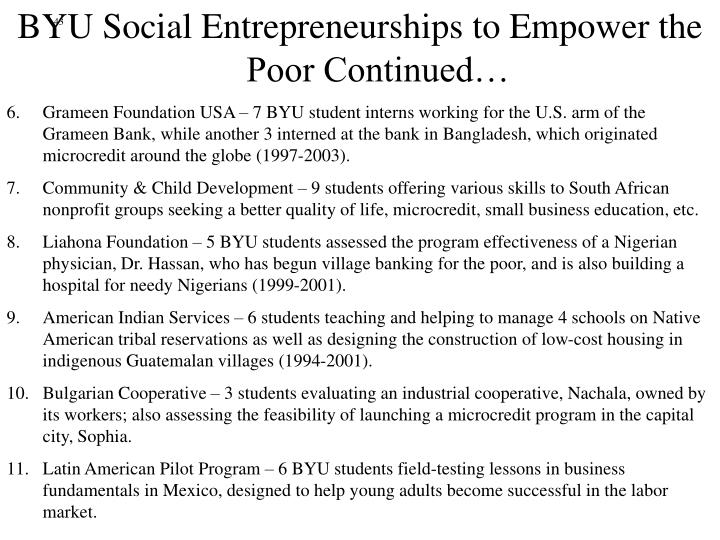 BYU Social Entrepreneurships to Empower the Poor Continued…