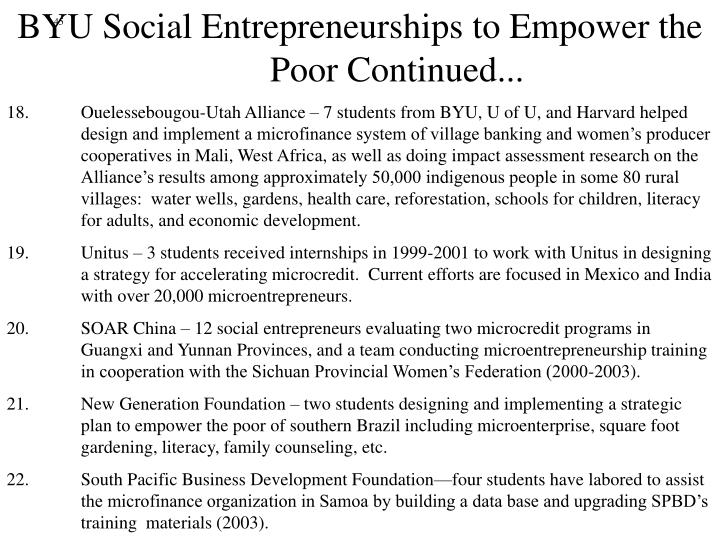BYU Social Entrepreneurships to Empower the Poor Continued...