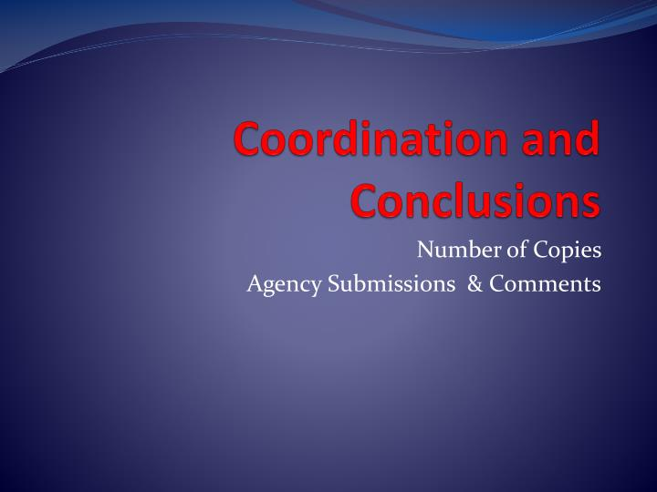 Coordination and Conclusions